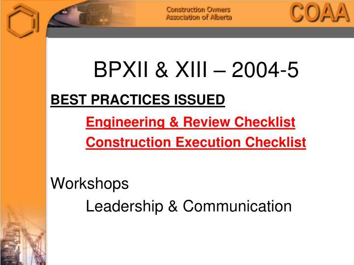 BPXII & XIII – 2004-5