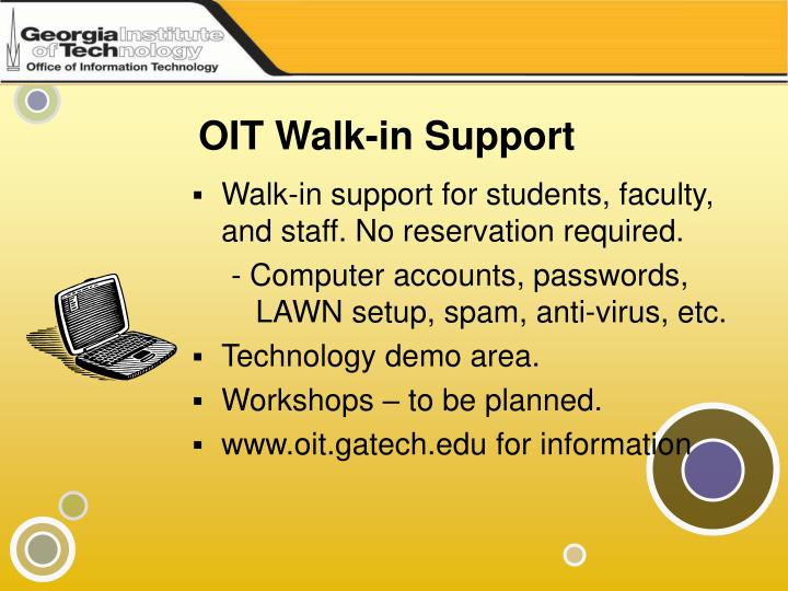 Oit walk in support