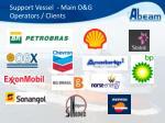 support vessel main o g operators clients