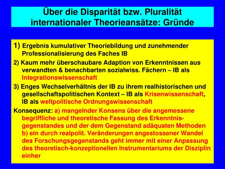 Über die Disparität bzw. Pluralität internationaler Theorieansätze: Gründe