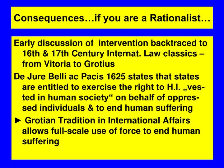 Consequences…if you are a Rationalist…
