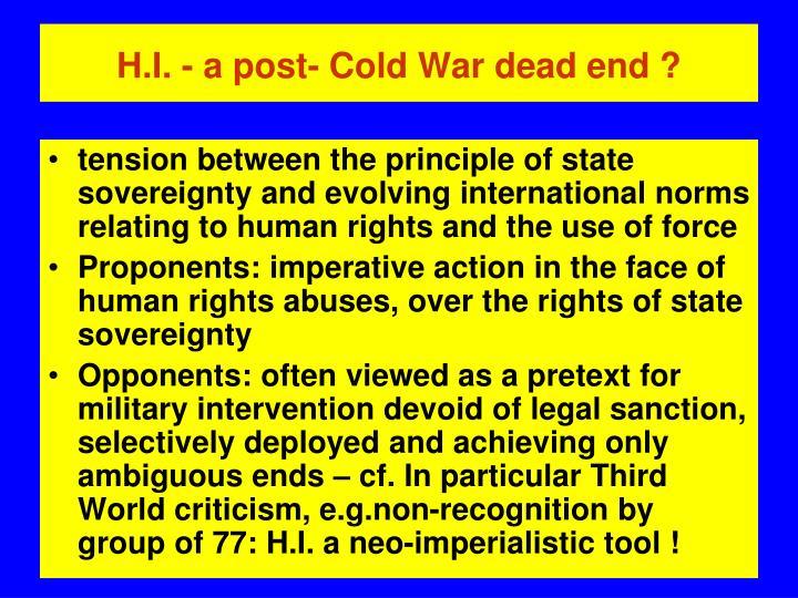 H.I. - a post- Cold War dead end ?