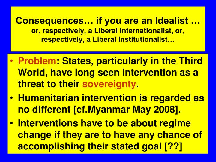 Consequences… if you are an Idealist …
