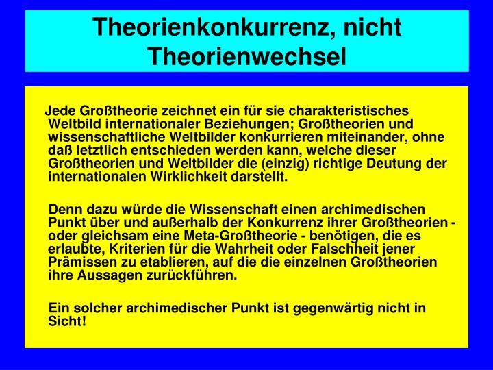 Theorienkonkurrenz, nicht Theorienwechsel