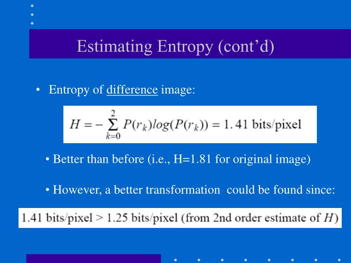 Estimating Entropy (cont'd)