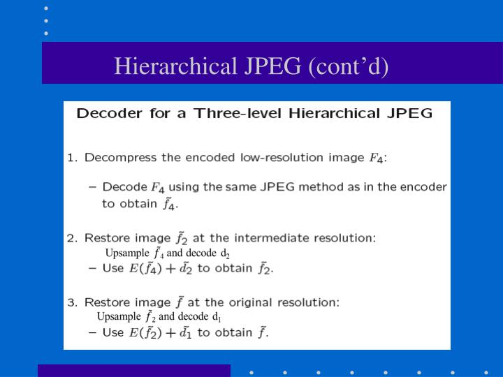Hierarchical JPEG (cont'd)