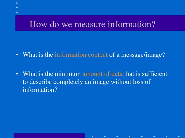 How do we measure information?