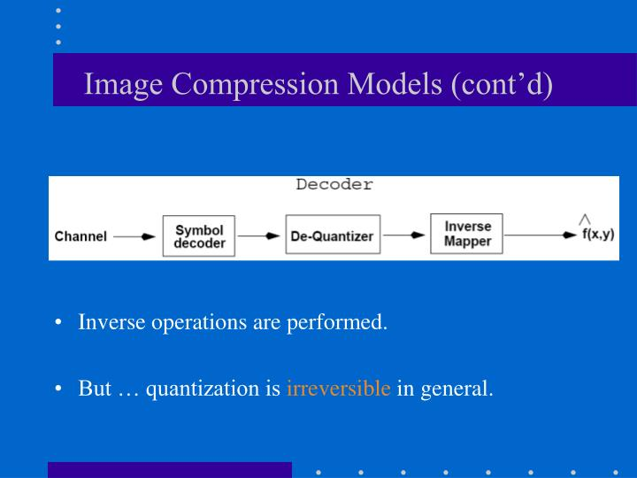 Image Compression Models (cont'd)