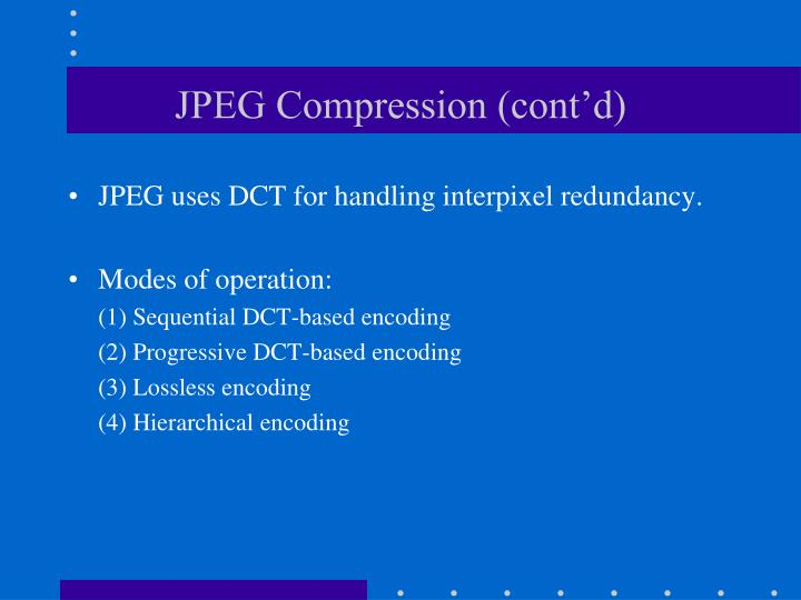 JPEG Compression (cont'd)