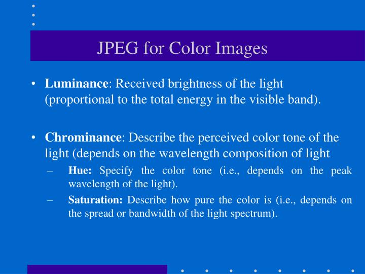 JPEG for Color Images