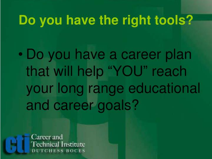 Do you have the right tools?