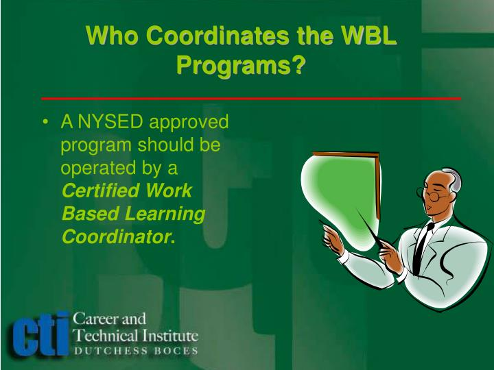 Who Coordinates the WBL Programs?