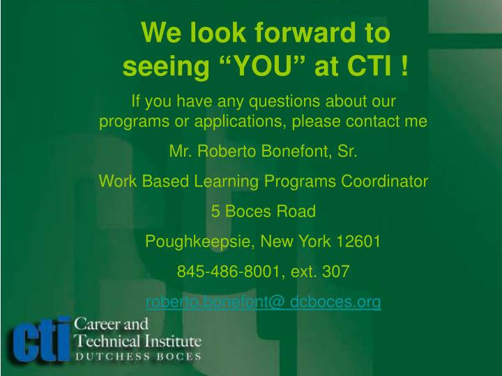 "We look forward to seeing ""YOU"" at CTI !"