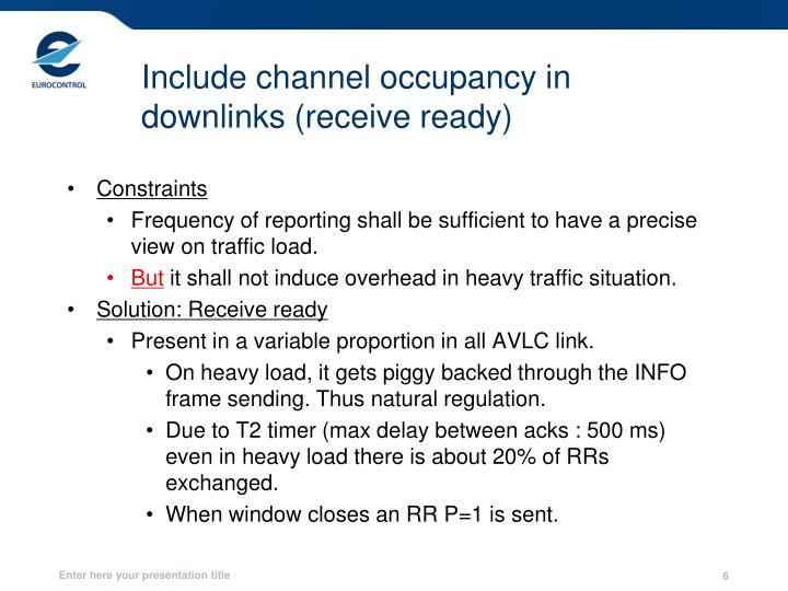 Include channel occupancy in downlinks (receive ready)