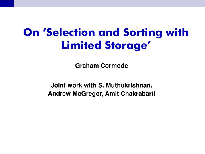 On selection and sorting with limited storage