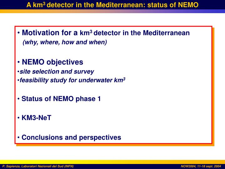 A km 3 detector in the mediterranean status of nemo