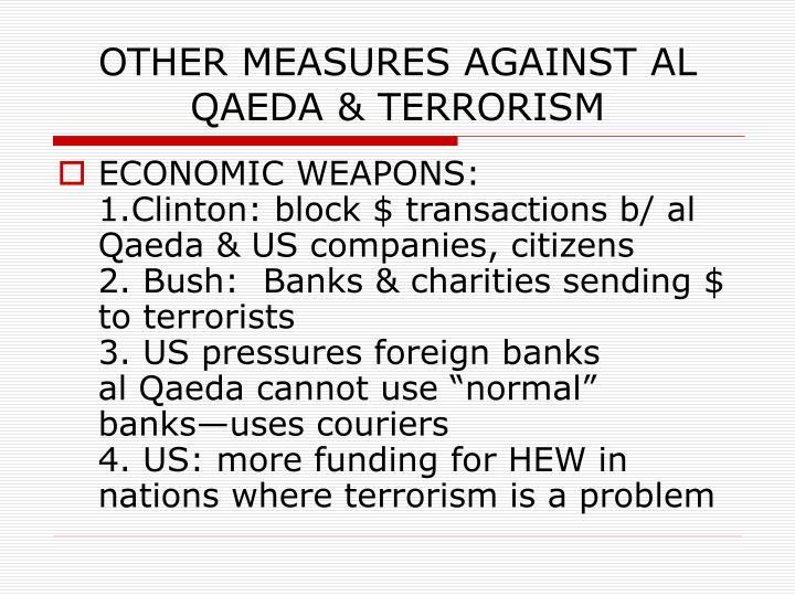 OTHER MEASURES AGAINST AL QAEDA & TERRORISM
