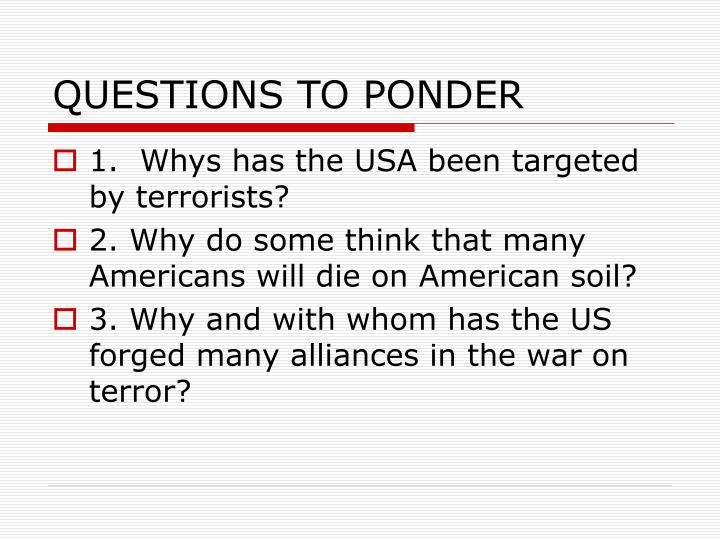 QUESTIONS TO PONDER