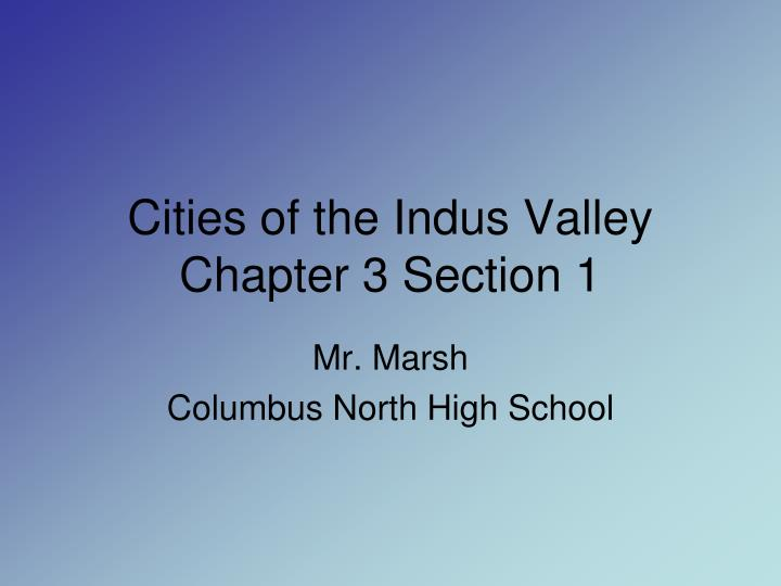 cities of the indus valley chapter 3 section 1 n.