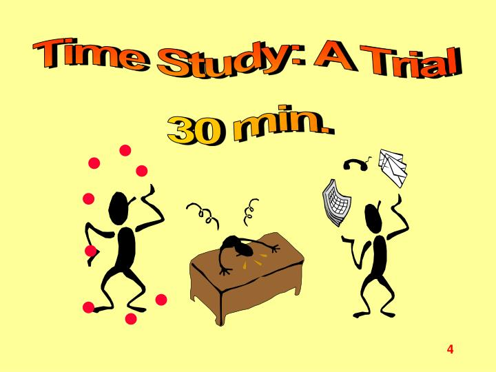 Time Study: A Trial