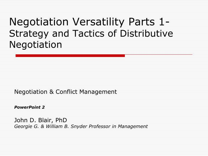 negotiation versatility parts 1 strategy and tactics of distributive negotiation n.