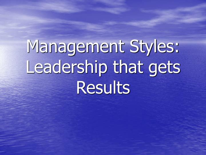 management styles leadership that gets results n.