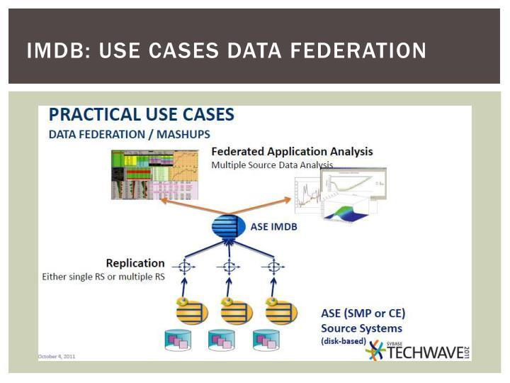 IMDB: USE CASES data federation