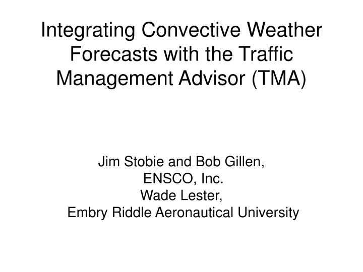 Integrating convective weather forecasts with the traffic management advisor tma