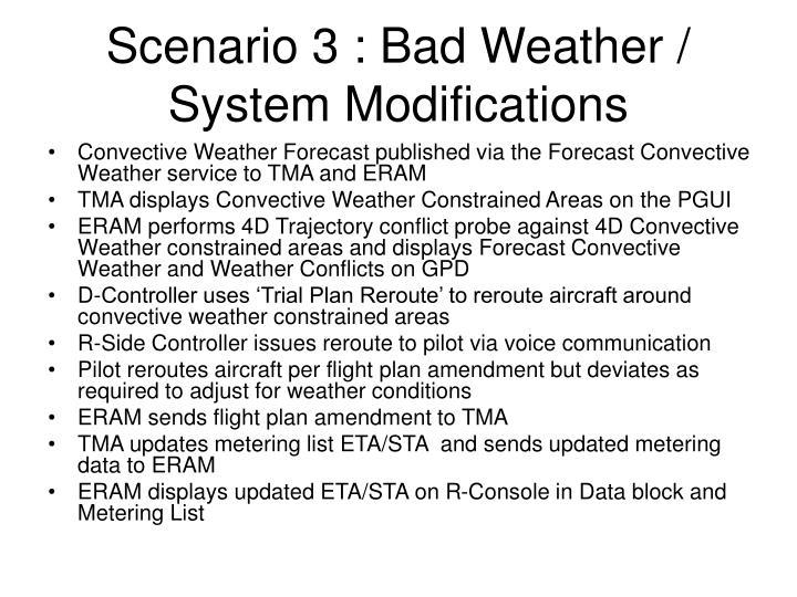 Scenario 3 : Bad Weather / System Modifications