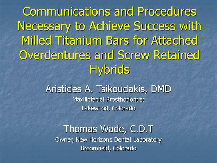 Communications and Procedures Necessary to Achieve Success with Milled Titanium Bars for Attached Ov...