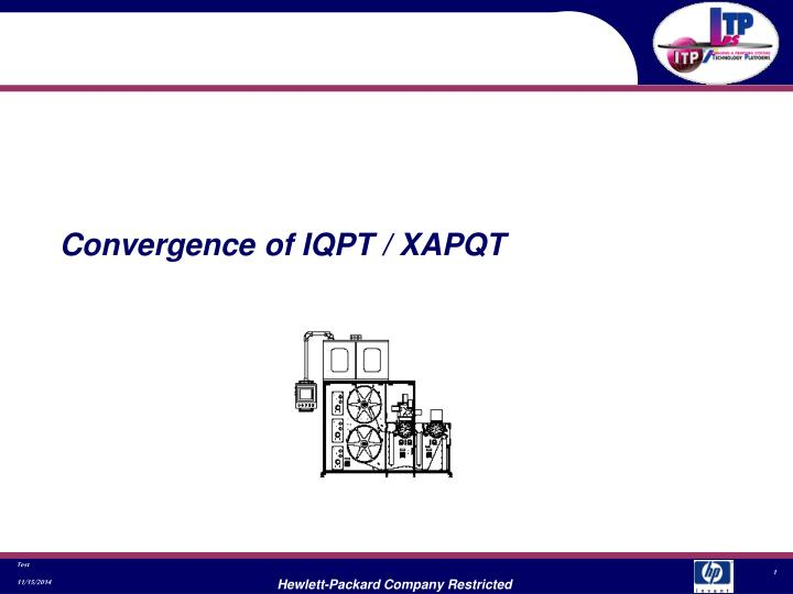 Convergence of iqpt xapqt
