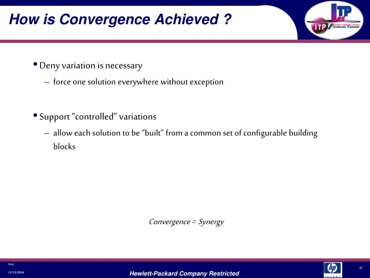 How is Convergence Achieved ?