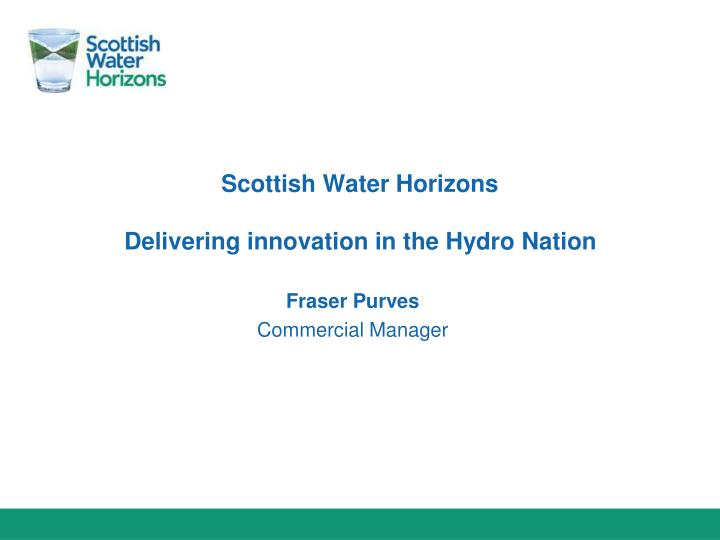 scottish water horizons delivering innovation in the hydro nation n.