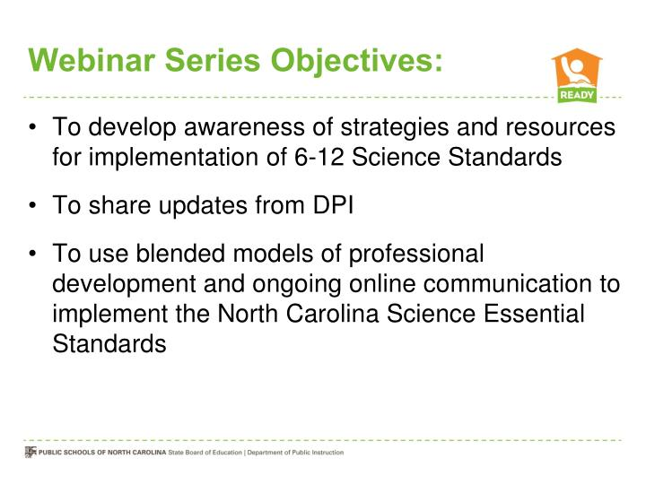 Webinar Series Objectives: