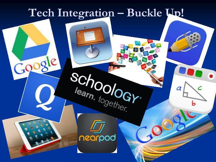 Tech Integration – Buckle Up!