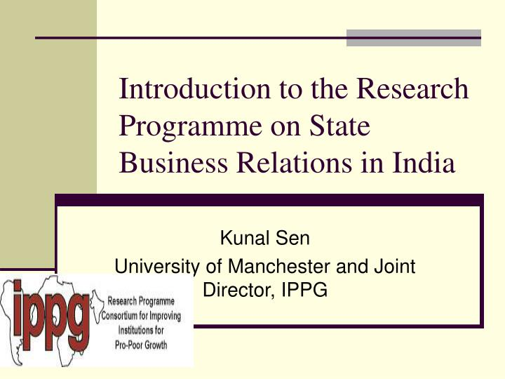Introduction to the research programme on state business relations in india