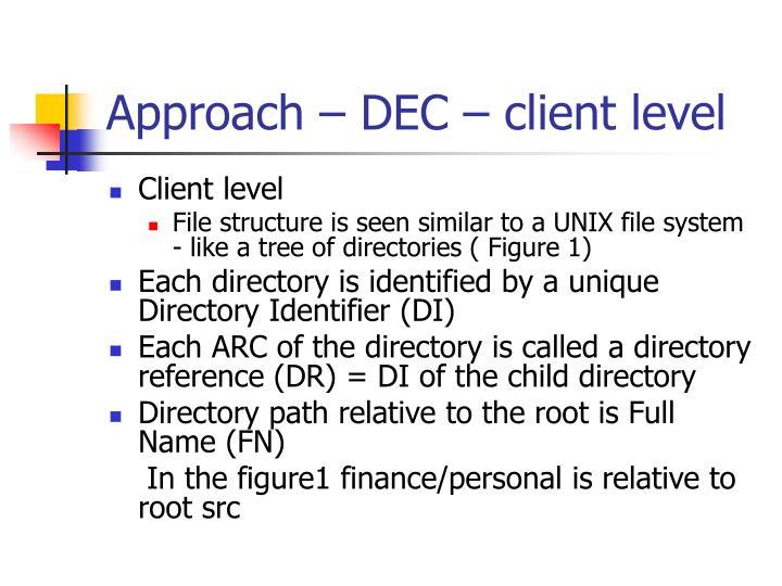 Approach – DEC – client level