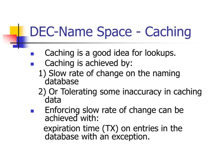 DEC-Name Space - Caching