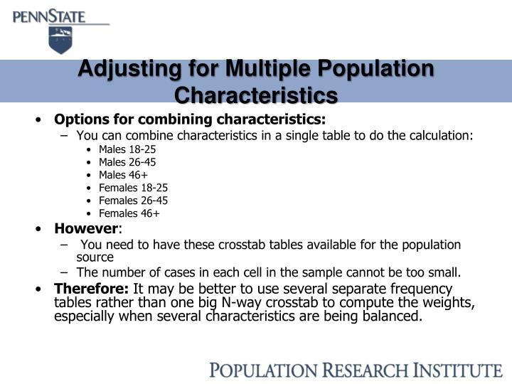 Adjusting for Multiple Population Characteristics