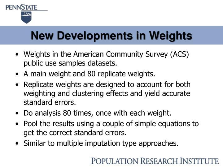 New Developments in Weights