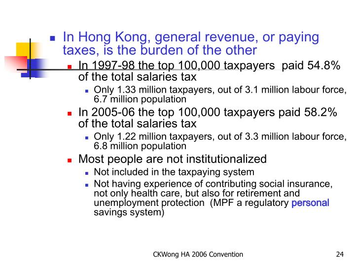 In Hong Kong, general revenue, or paying taxes, is the burden of the other