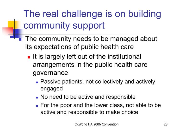 The real challenge is on building community support