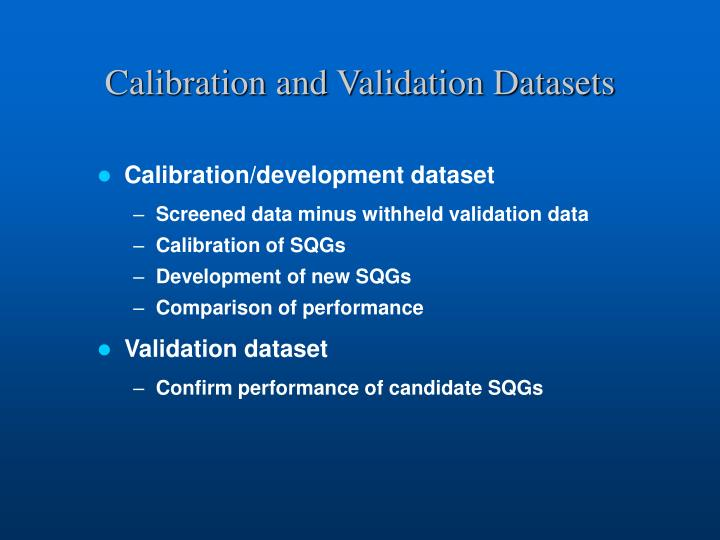 Calibration and Validation Datasets