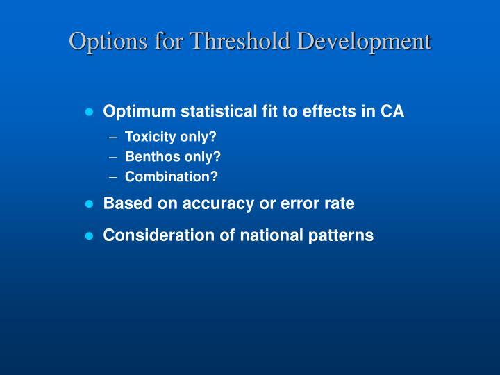 Options for Threshold Development