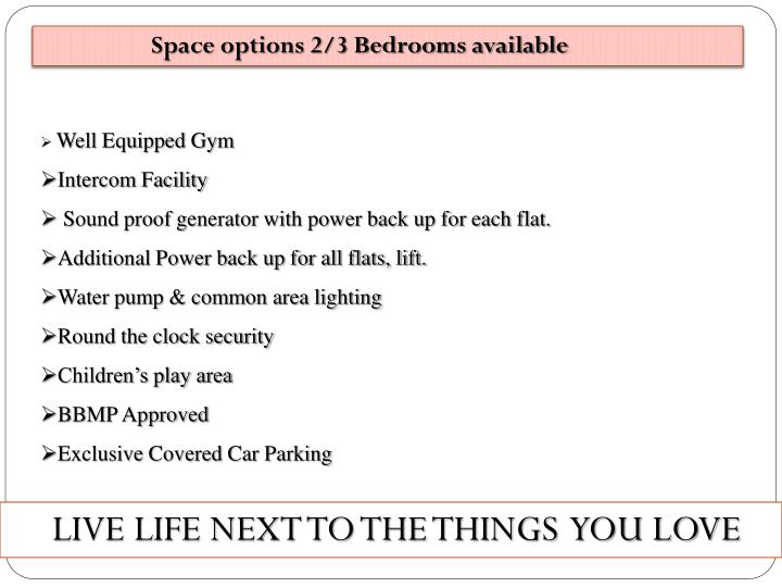 Space options 2/3 Bedrooms available