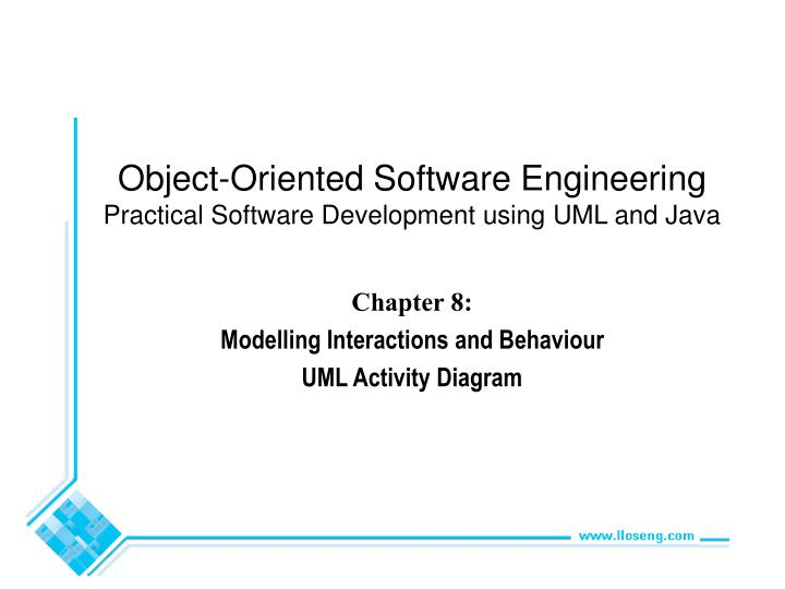 Ppt chapter 8 modelling interactions and behaviour uml activity object oriented software engineeringpractical software development ccuart Image collections