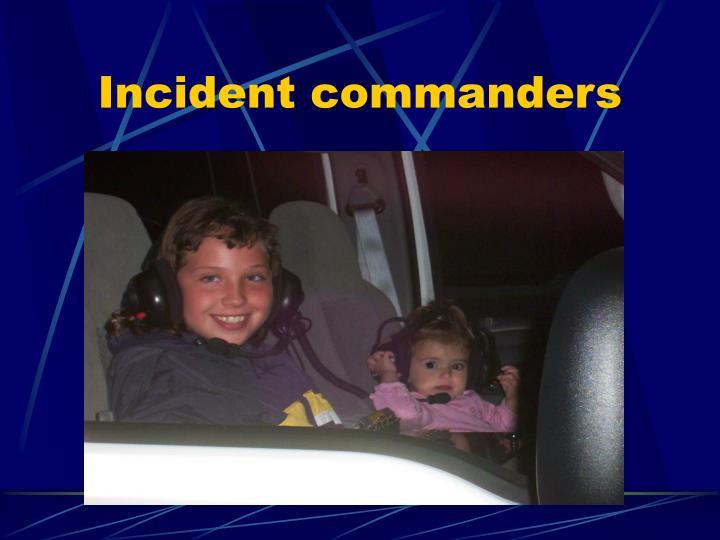Incident commanders