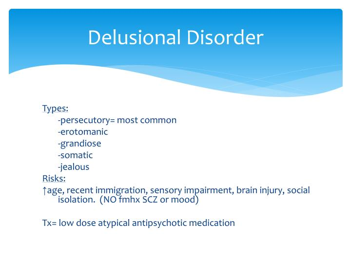 the concept of delusional disorders Ing it delusional disorder, which was similar to the concept 114 can j psychiatry, vol 51, no 2, february 2006 objective: often considered difficult to treat in the past, even treatment-resistant.