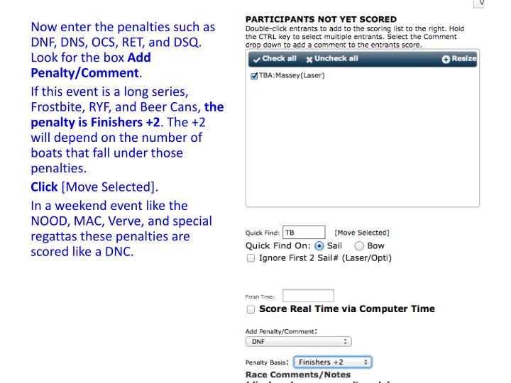 Now enter the penalties such as DNF, DNS, OCS, RET, and DSQ. Look for the box