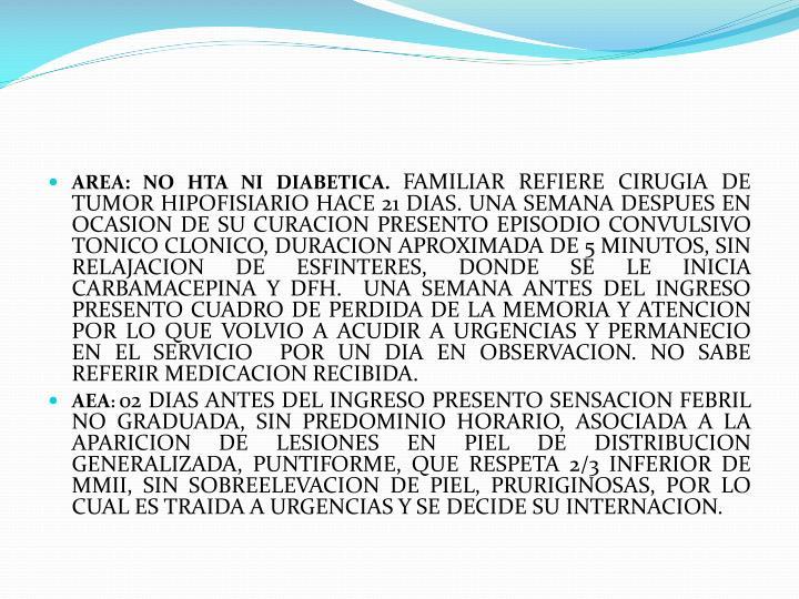AREA: NO HTA NI DIABETICA.